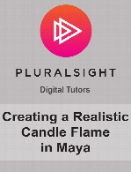 Digital Tutors - Creating a Realistic Candle Flame in Maya