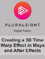Digital Tutors - Creating a 3D Time Warp Effect in Maya and After Effects
