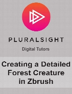 Digital Tutors - Creating a Detailed Forest Creature in Zbrush