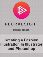 Digital Tutors - Creating a Fashion Illustration in Illustrator and Photoshop