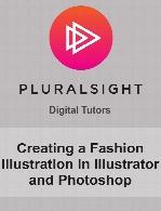 Digital Tutors - Creating a Fashion Illustration in Illustrator and Photoshop