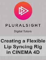 Digital Tutors - Creating a Flexible Lip Syncing Rig in CINEMA 4D