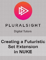 Digital Tutors - Creating a Futuristic Set Extension in NUKE