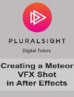 Digital Tutors - Creating a Meteor VFX Shot in After Effects