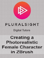 Digital Tutors - Creating a Photorealistic Female Character in ZBrush and 3ds Max