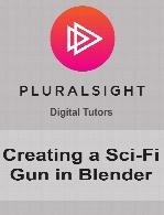 Digital Tutors - Creating a Sci-Fi Gun in Blender