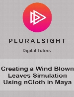 Digital Tutors - Creating a Wind Blown Leaves Simulation Using nCloth in Maya