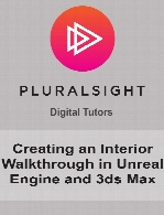 Digital Tutors - Creating an Interior Walkthrough in Unreal Engine and 3ds Max