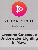 Digital Tutors - Creating Cinematic Underwater Lighting in Maya