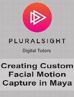 Digital Tutors - Creating Custom Facial Motion Capture in Maya