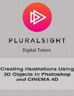 Digital Tutors - Creating Illustrations Using 3D Objects in Photoshop and CINEMA 4D