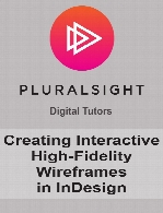 Digital Tutors - Creating Interactive, High-Fidelity Wireframes in InDesign