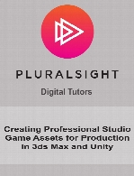 Digital Tutors - Creating Professional Studio Game Assets for Production in 3ds Max and Unity