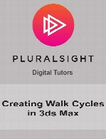 Digital Tutors - Creating Walk Cycles in 3ds Max