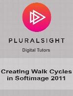 Digital Tutors - Creating Walk Cycles in Softimage 2011