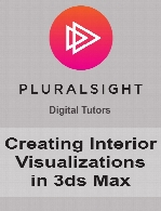 Digital Tutors - Creating Interior Visualizations in 3ds Max