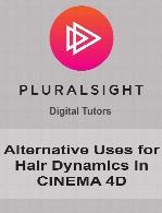 Digital Tutors - Alternative Uses for Hair Dynamics in CINEMA 4D