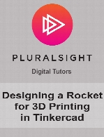 Digital Tutors - Designing a Rocket for 3D Printing in Tinkercad