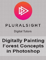 Digital Tutors - Digitally Painting Forest Concepts in Photoshop