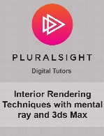 Digital Tutors - Interior Rendering Techniques with mental ray and 3ds Max