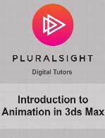 Digital Tutors - Introduction to Animation in 3ds Max