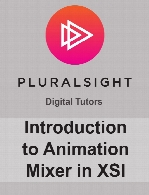 Digital Tutors - Introduction to Animation Mixer in XSI