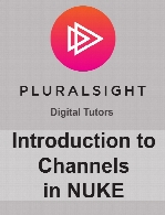 Digital Tutors - Introduction to Channels in NUKE
