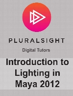 Digital Tutors - Introduction to Lighting in Maya 2012