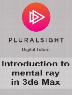 Digital Tutors - Introduction to mental ray in 3ds Max