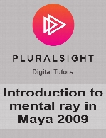 Digital Tutors - Introduction to mental ray in Maya 2009