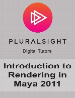 Digital Tutors - Introduction to Rendering in Maya 2011