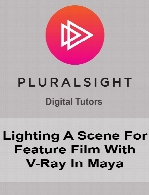 Digital Tutors - Lighting A Scene For Feature Film With V-Ray In Maya