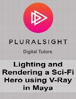 Digital Tutors - Lighting and Rendering a Sci-Fi Hero using V-Ray in Maya