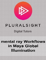Digital Tutors - mental ray Workflows in Maya Global Illumination