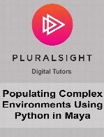 Digital Tutors - Populating Complex Environments Using Python in Maya