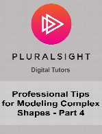 Digital Tutors - Professional Tips for Modeling Complex Shapes - Part 4