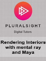 Digital Tutors - Rendering Interiors with mental ray and Maya