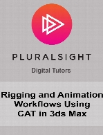 Digital Tutors - Rigging and Animation Workflows Using CAT in 3ds Max