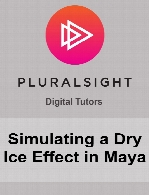 Digital Tutors - Simulating a Dry Ice Effect in Maya