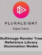 Digital Tutors - Softimage Render Tree Reference Library Illumination Nodes
