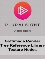 Digital Tutors - Softimage Render Tree Reference Library Texture Nodes
