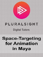 Digital Tutors - Space-Targeting for Animation in Maya