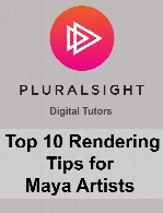 Digital Tutors - Top 10 Rendering Tips for Maya Artists