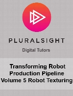 Digital Tutors - Transforming Robot Production Pipeline Volume 5 Robot Texturing