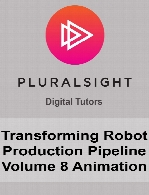 Digital Tutors - Transforming Robot Production Pipeline Volume 8 Animation