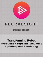 Digital Tutors - Transforming Robot Production Pipeline Volume 9 Lighting and Rendering