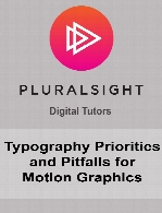 Digital Tutors - Typography Priorities and Pitfalls for Motion Graphics