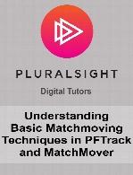 Digital Tutors - Understanding Basic Matchmoving Techniques in PFTrack and MatchMover