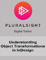 Digital Tutors - Understanding Object Transformations in InDesign