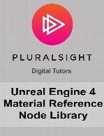 Digital Tutors - Unreal Engine 4 Material Reference Node Library
